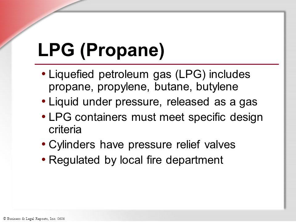 LPG (Propane) Liquefied petroleum gas (LPG) includes propane, propylene, butane, butylene. Liquid under pressure, released as a gas.