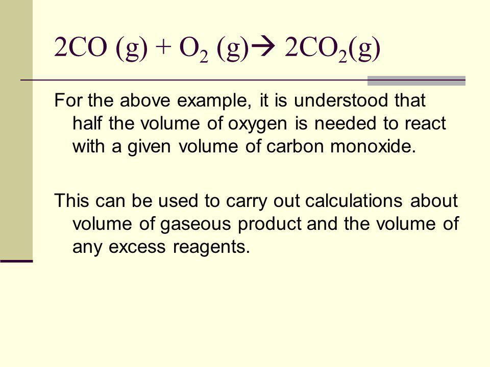 2CO (g) + O2 (g) 2CO2(g)
