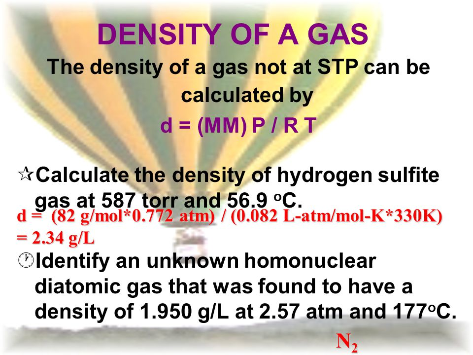 The density of a gas not at STP can be calculated by
