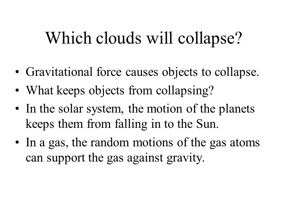 Which clouds will collapse