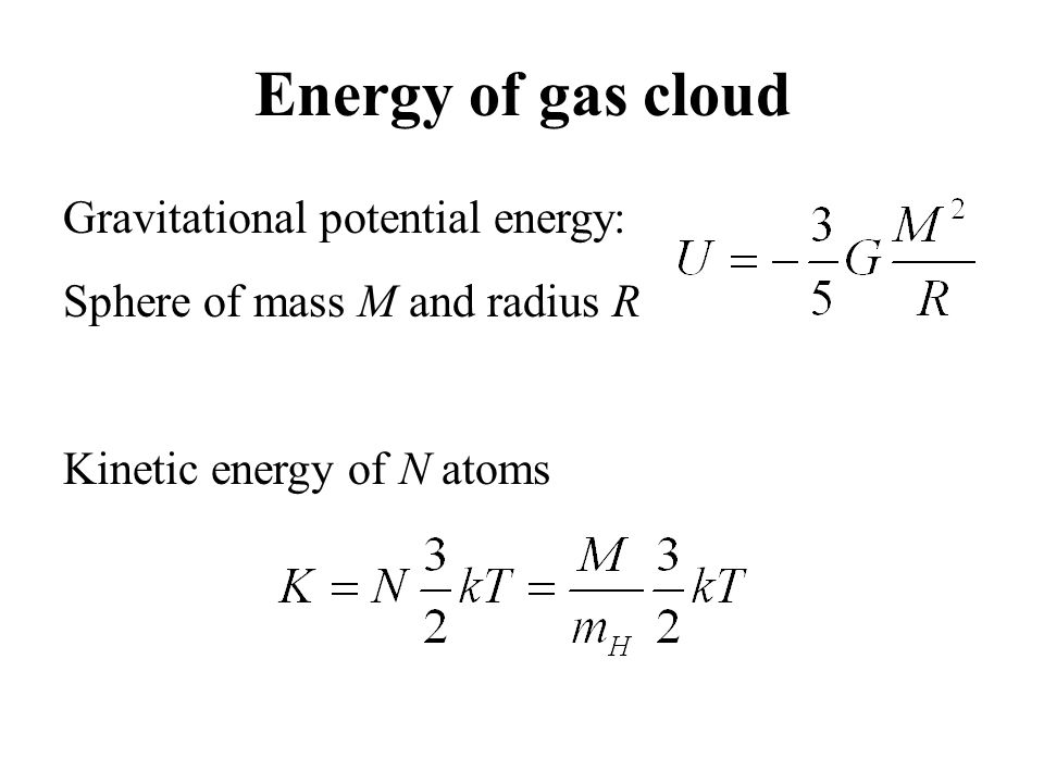 Energy of gas cloud Gravitational potential energy: