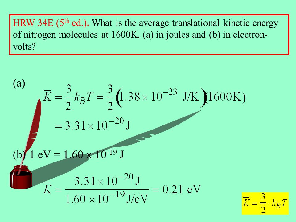 HRW 34E (5th ed.). What is the average translational kinetic energy of nitrogen molecules at 1600K, (a) in joules and (b) in electron-volts