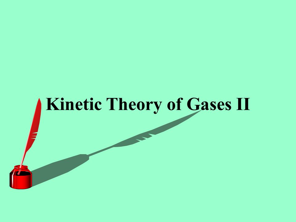 Kinetic Theory of Gases II