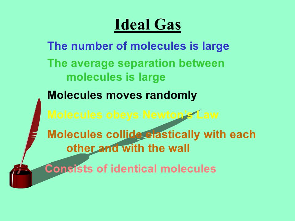 Ideal Gas The number of molecules is large