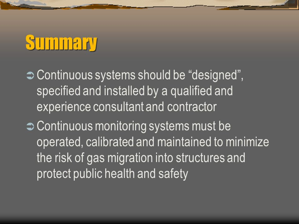 Summary Continuous systems should be designed , specified and installed by a qualified and experience consultant and contractor.