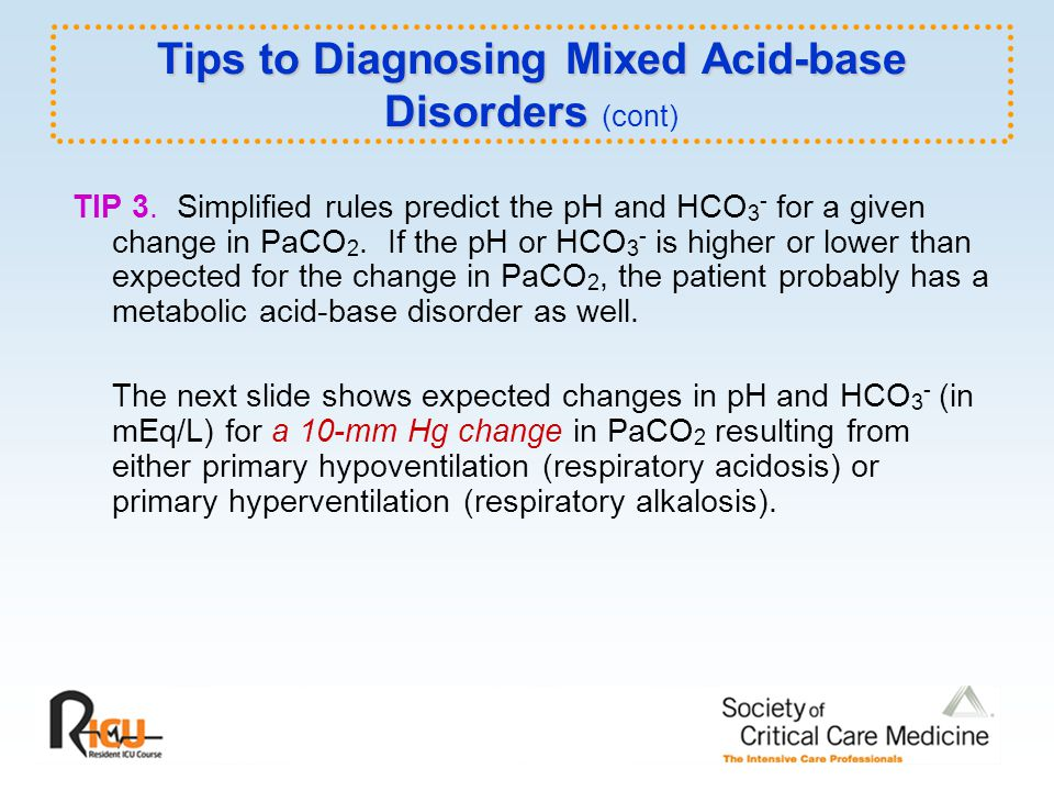Tips to Diagnosing Mixed Acid-base Disorders (cont)
