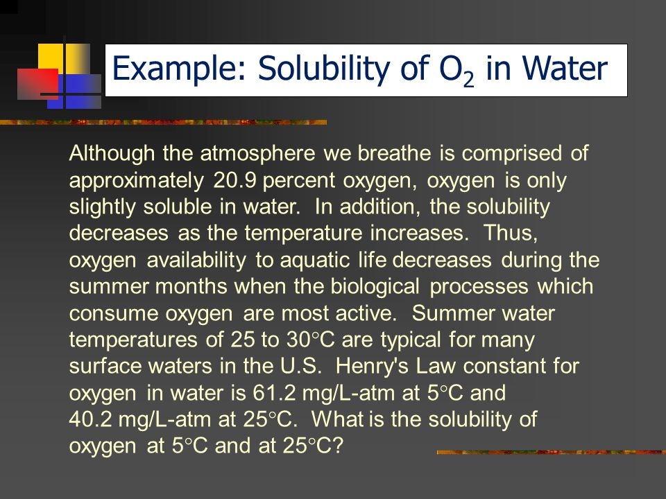 Example: Solubility of O2 in Water