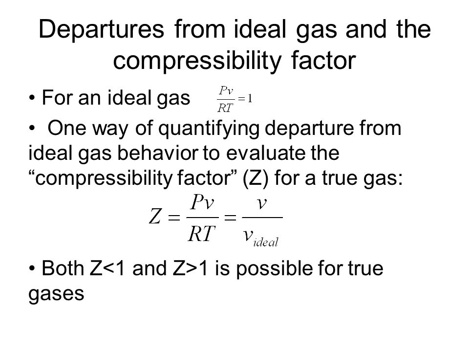 Departures from ideal gas and the compressibility factor