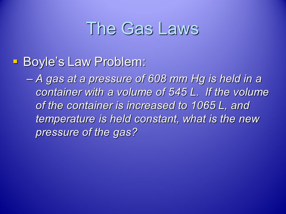 The Gas Laws Boyle's Law Problem: