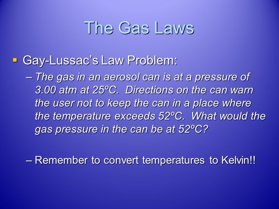 The Gas Laws Gay-Lussac's Law Problem: