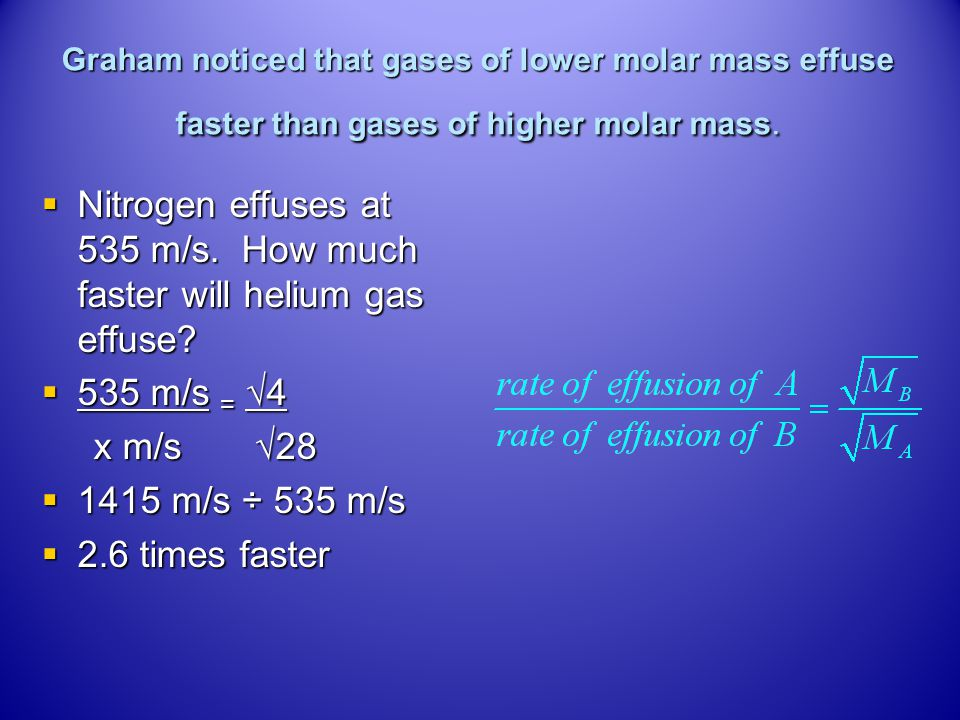 Nitrogen effuses at 535 m/s. How much faster will helium gas effuse