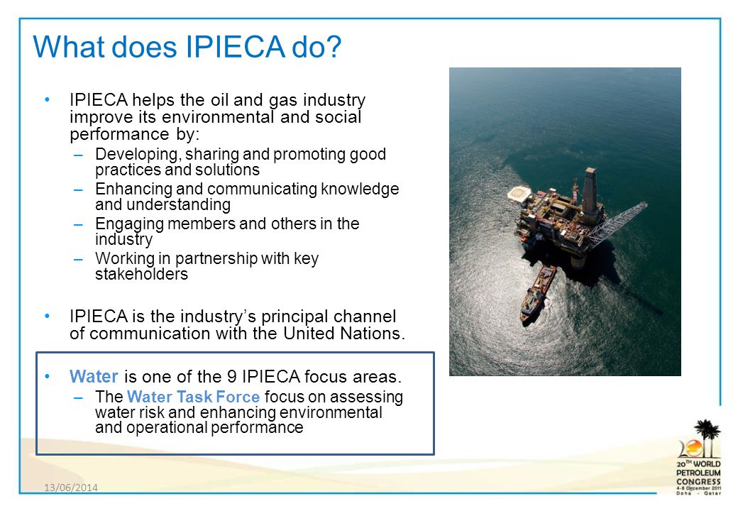 What does IPIECA do IPIECA helps the oil and gas industry improve its environmental and social performance by: