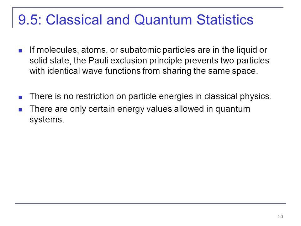 9.5: Classical and Quantum Statistics