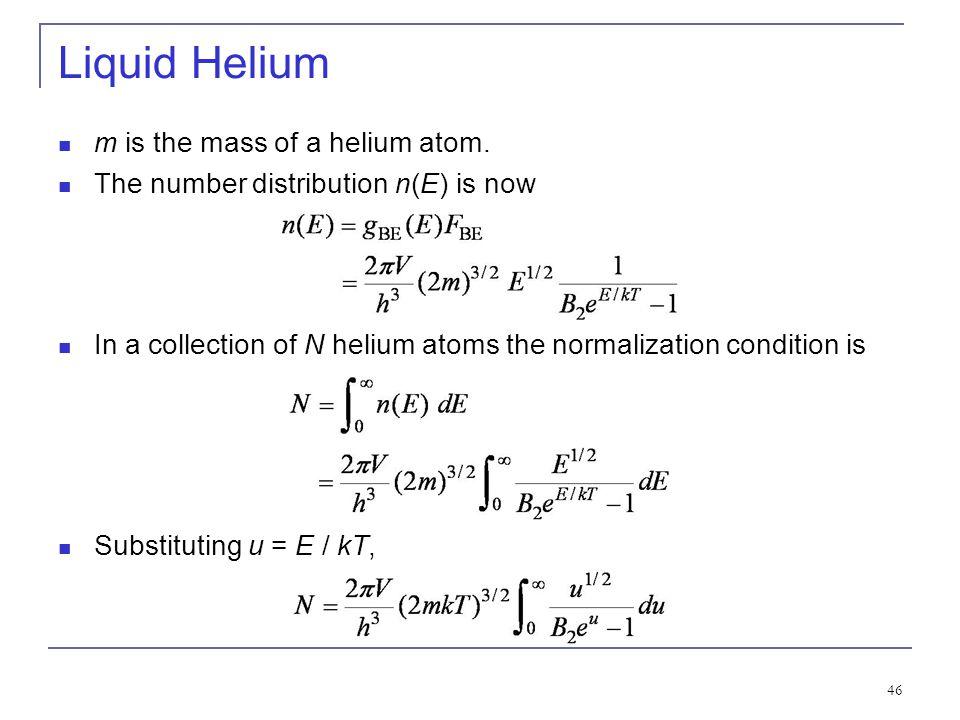 Liquid Helium m is the mass of a helium atom.