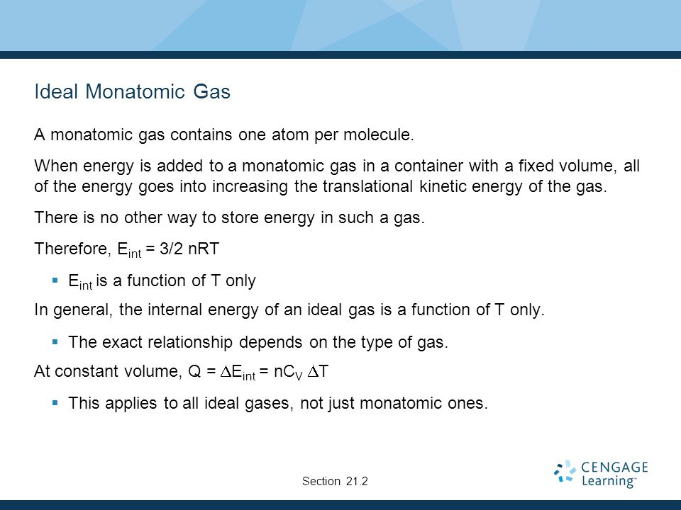 Ideal Monatomic Gas A monatomic gas contains one atom per molecule.