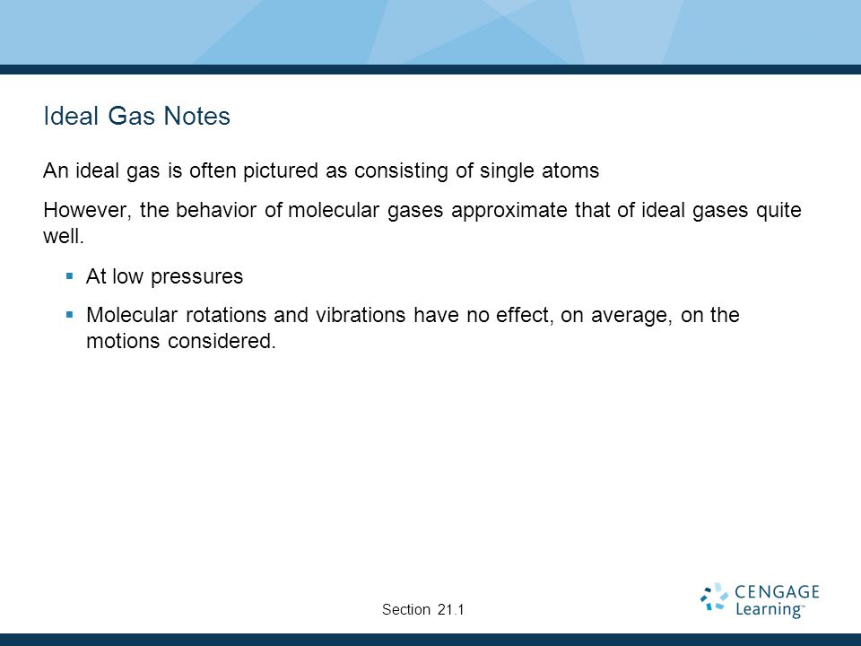 Ideal Gas Notes An ideal gas is often pictured as consisting of single atoms.