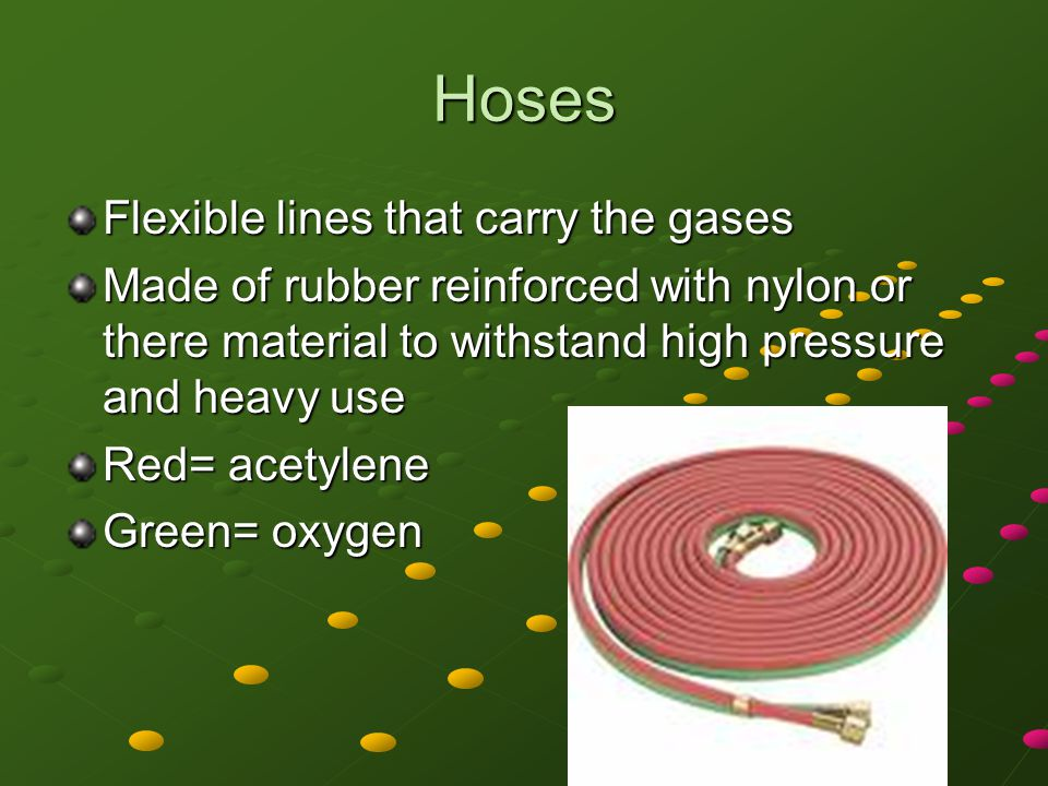 Hoses Flexible lines that carry the gases