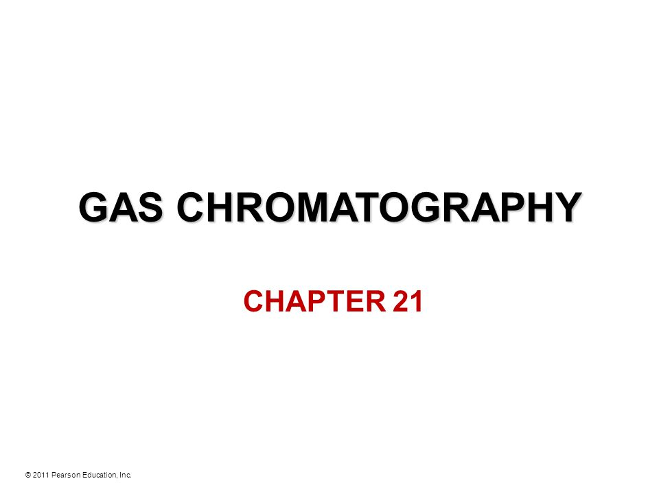 GAS CHROMATOGRAPHY CHAPTER 21