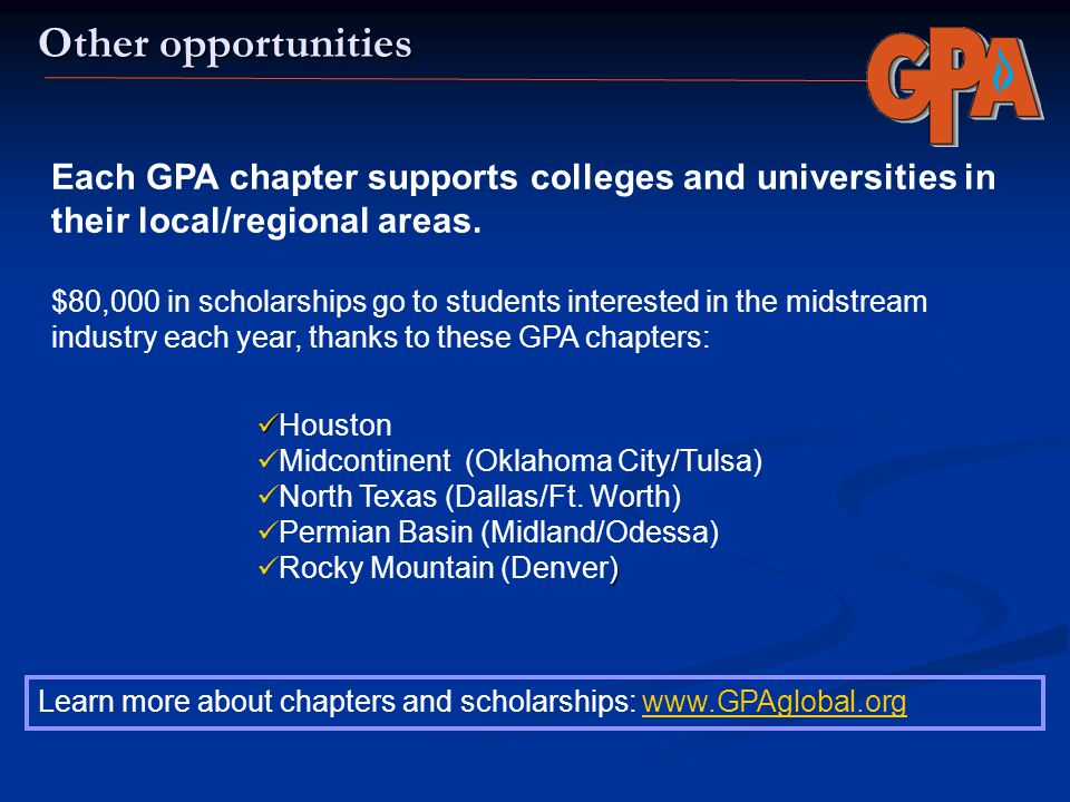 Other opportunities Each GPA chapter supports colleges and universities in their local/regional areas.