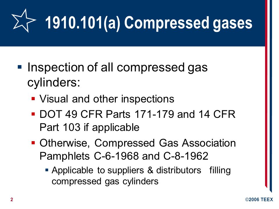 1910.101(a) Compressed gases Inspection of all compressed gas cylinders: Visual and other inspections.