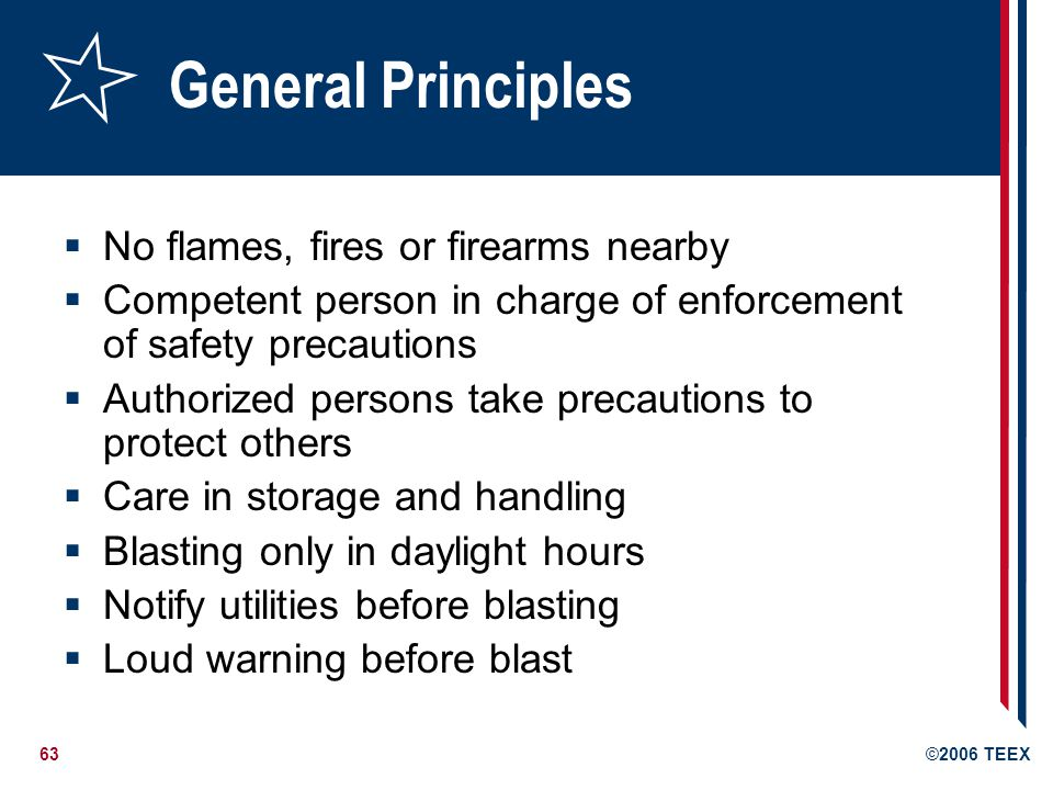 General Principles No flames, fires or firearms nearby