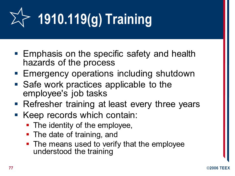 1910.119(g) Training Emphasis on the specific safety and health hazards of the process. Emergency operations including shutdown.