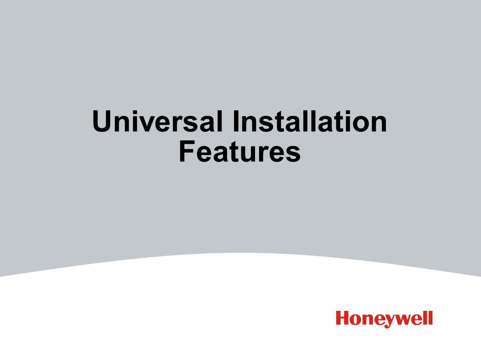 Universal Installation Features
