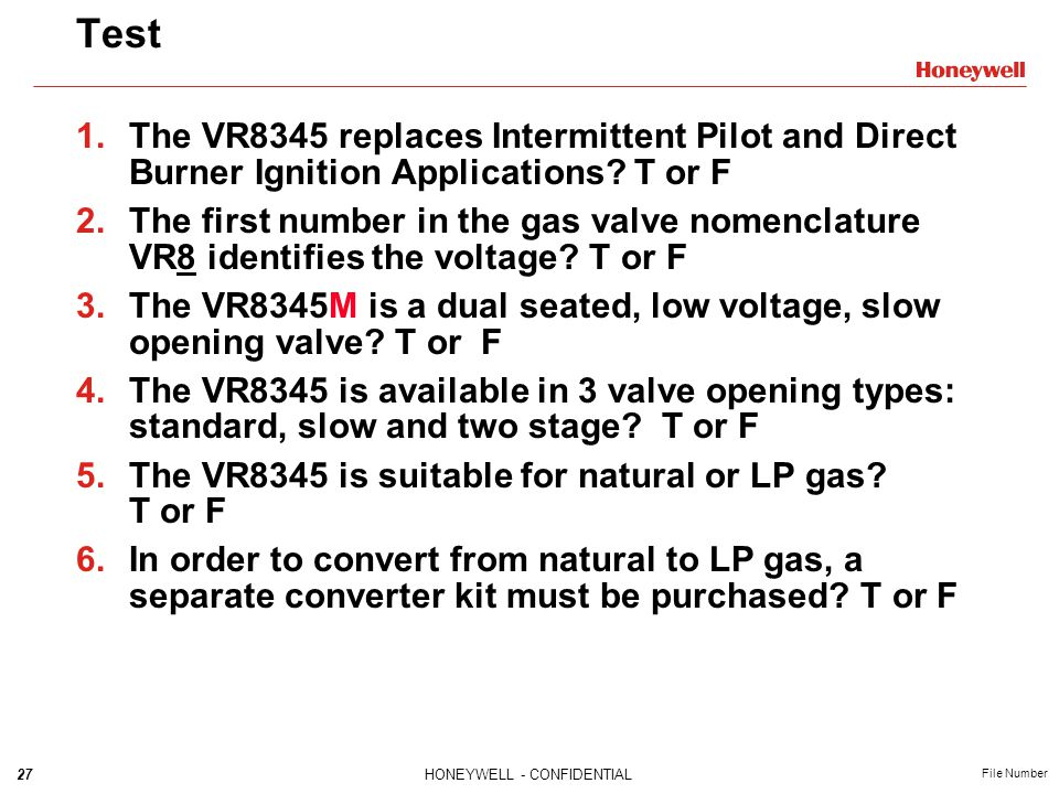 Test The VR8345 replaces Intermittent Pilot and Direct Burner Ignition Applications T or F.