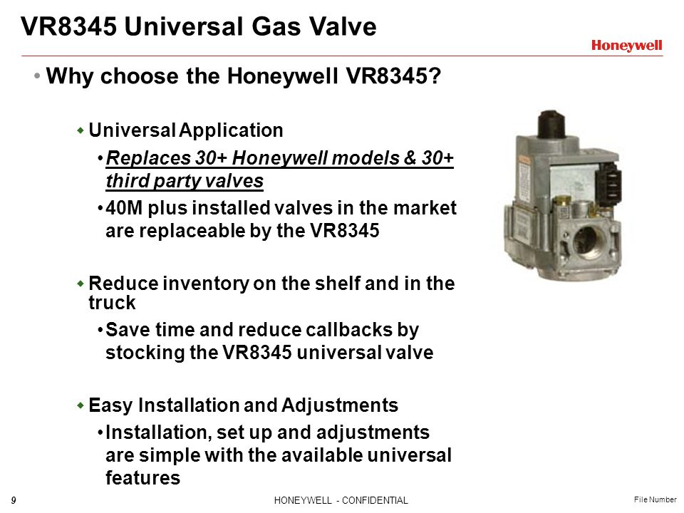 VR8345 Universal Gas Valve Why choose the Honeywell VR8345
