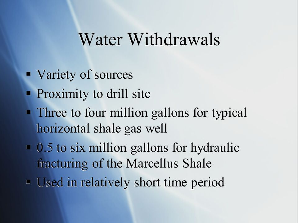 Water Withdrawals Variety of sources Proximity to drill site