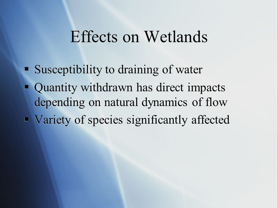 Effects on Wetlands Susceptibility to draining of water