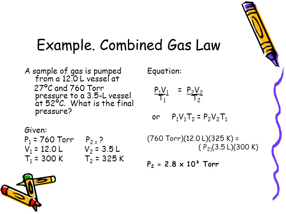 Example. Combined Gas Law