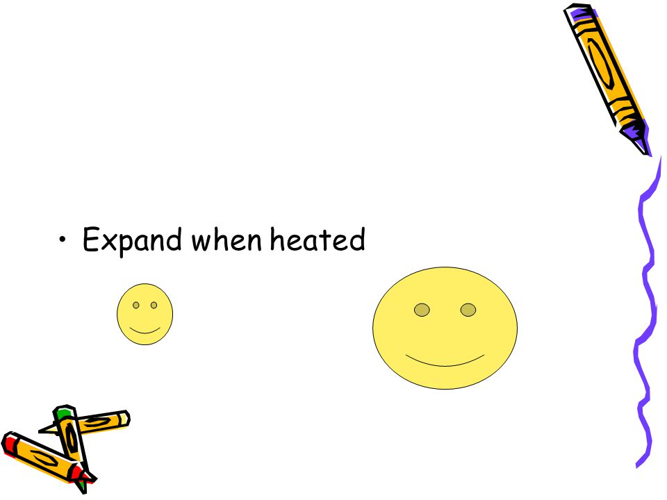 Expand when heated