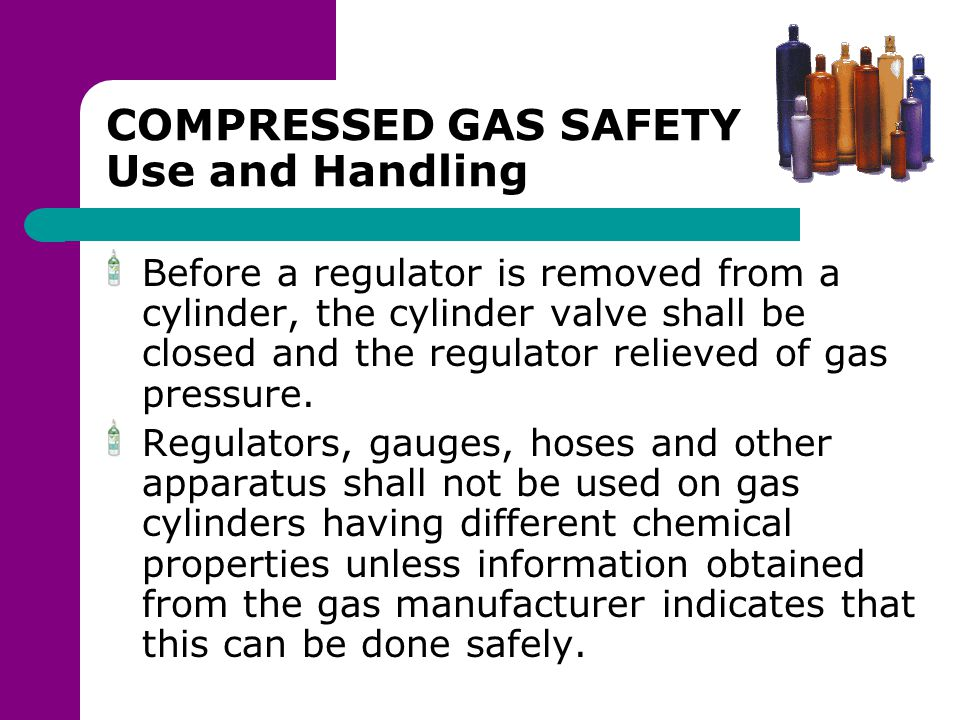 COMPRESSED GAS SAFETY Use and Handling