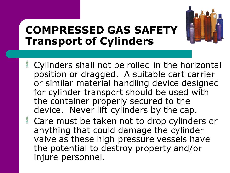COMPRESSED GAS SAFETY Transport of Cylinders