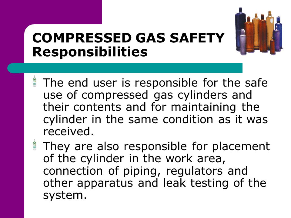 COMPRESSED GAS SAFETY Responsibilities