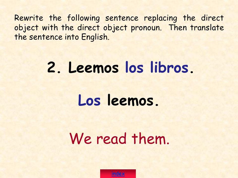 2. Leemos los libros. Los leemos.