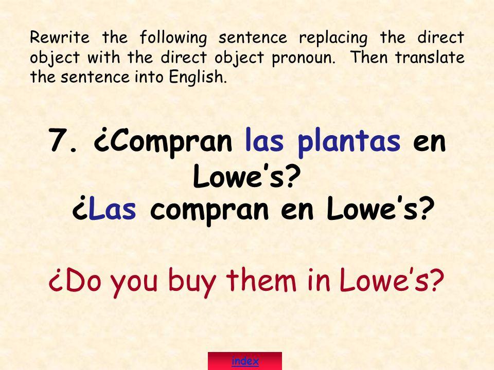 7. ¿Compran las plantas en Lowe's