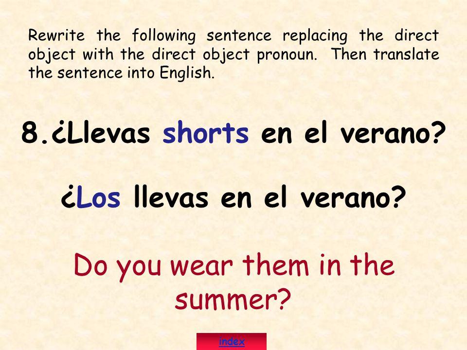 8.¿Llevas shorts en el verano ¿Los llevas en el verano