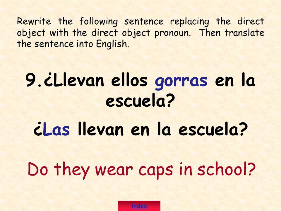 9.¿Llevan ellos gorras en la escuela ¿Las llevan en la escuela