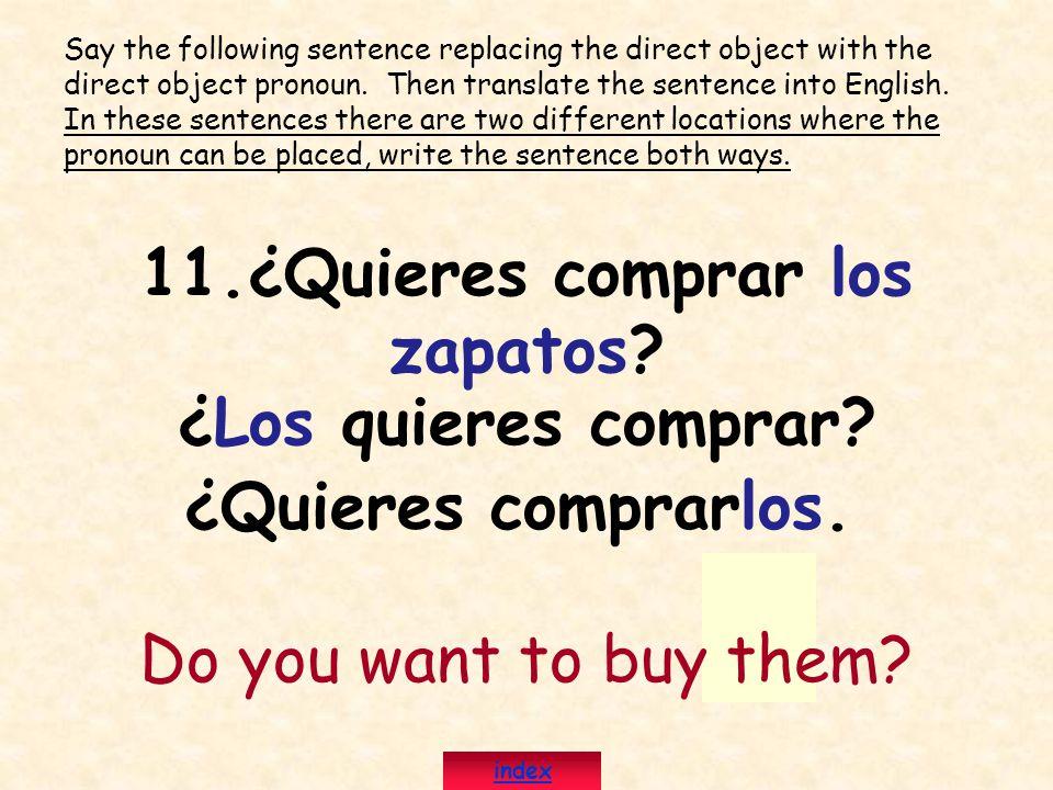 11.¿Quieres comprar los zapatos