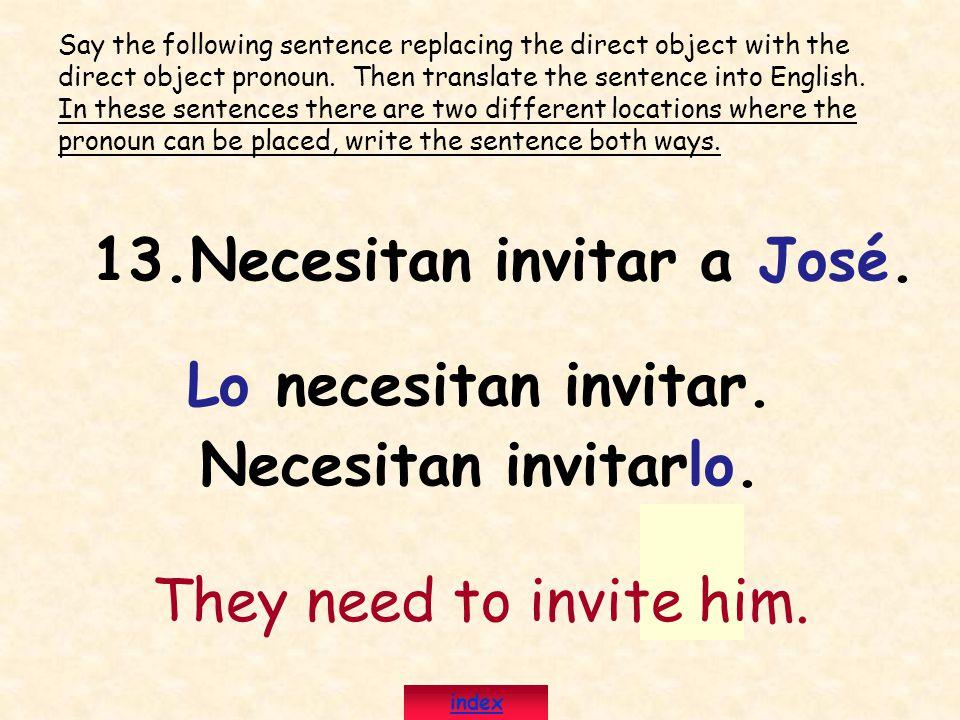 13.Necesitan invitar a José.