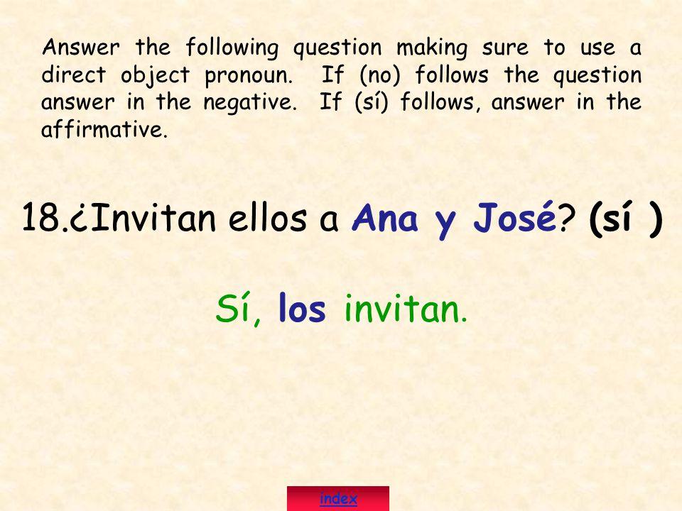 18.¿Invitan ellos a Ana y José (sí )