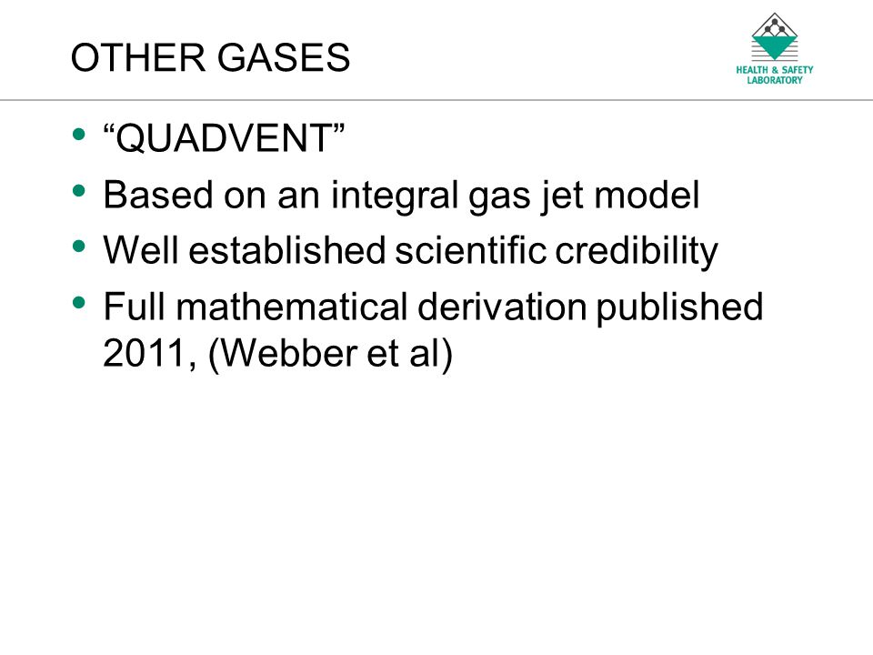 OTHER GASES QUADVENT Based on an integral gas jet model. Well established scientific credibility.