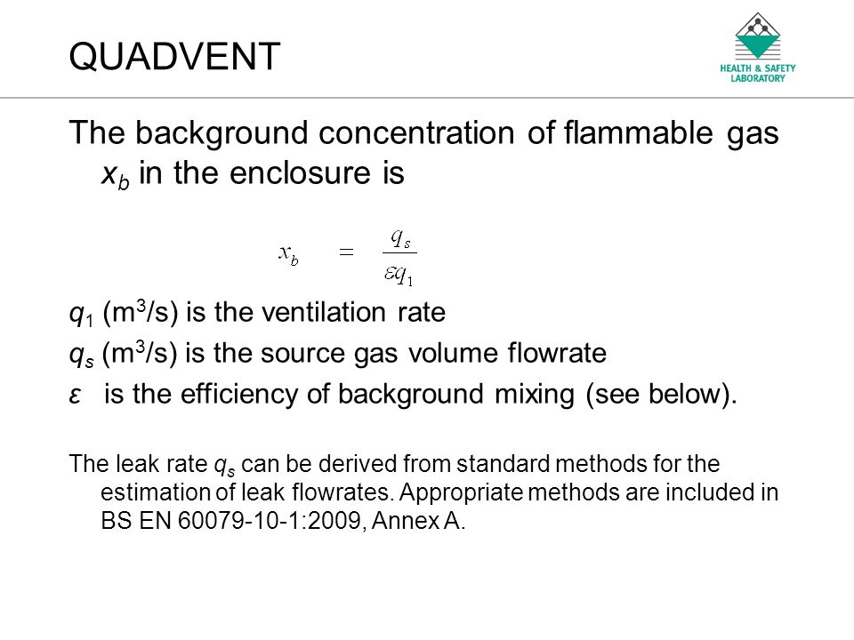 QUADVENT The background concentration of flammable gas xb in the enclosure is. q1 (m3/s) is the ventilation rate.