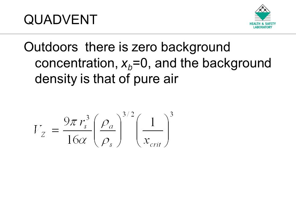 QUADVENT Outdoors there is zero background concentration, xb=0, and the background density is that of pure air.