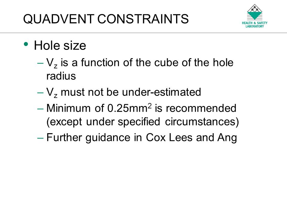 QUADVENT CONSTRAINTS Hole size