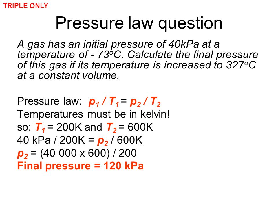 TRIPLE ONLY Pressure law question.