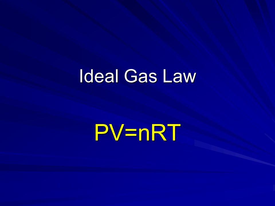 Ideal Gas Law PV=nRT