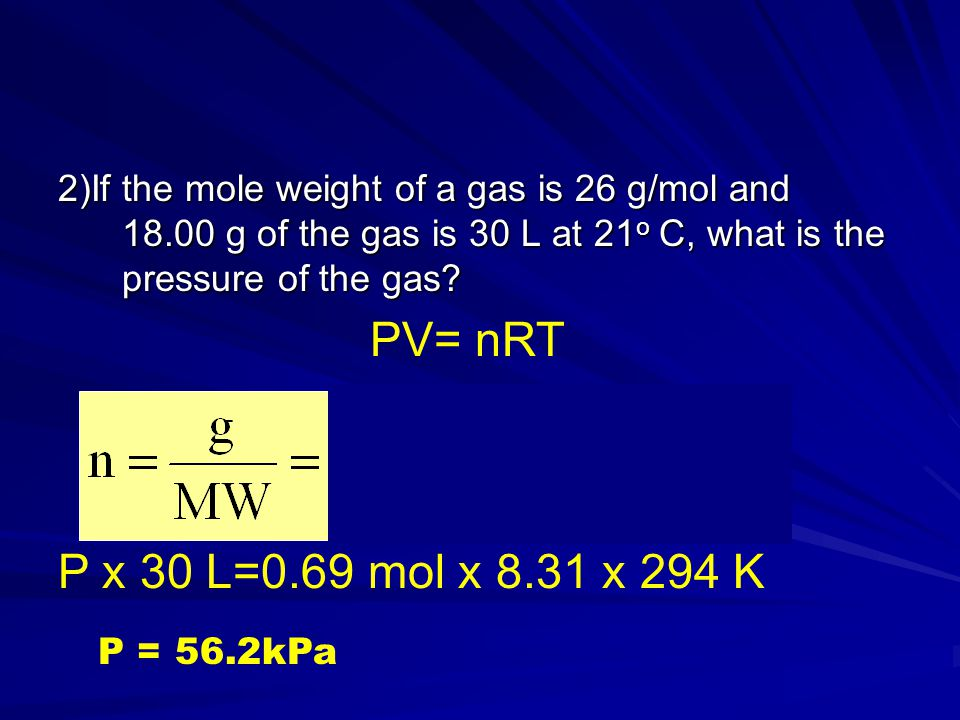 2)If the mole weight of a gas is 26 g/mol and 18